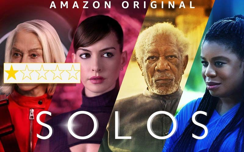 Solos Review: Anna Hathway, Morgan Freeman, Helen Mirren Bring A Depressing, Twisted Sci-Fi Anthology At A Sensitive And Incorrect Time