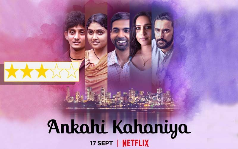 Ankahi Kahaniya Review: One Story Is Superlative And One Is Awful In This Three-Part Anthology