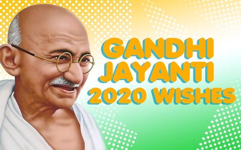 Happy Gandhi Jayanti 2020: Wishes, Whatsapp messages, Quotes, Gifs To Share With Family And Friends