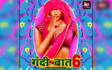 Gandii Baat Season 6: Trailer Release Of ALTBalaji's Erotic Web Show Makes Humongous Waves; Episodes To Stream From Jan 21