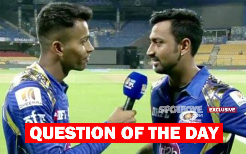 QUESTION OF THE DAY: Is Krunal Pandya Not Defending Brother Hardik To Not Jeopardise His Own Chances?