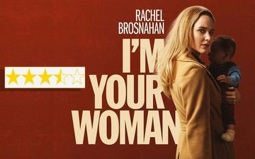 I Am Your Woman Movie Review: Starring Rachel Brosnahan And Bill Heck Brings Heart Back Into The Thriller