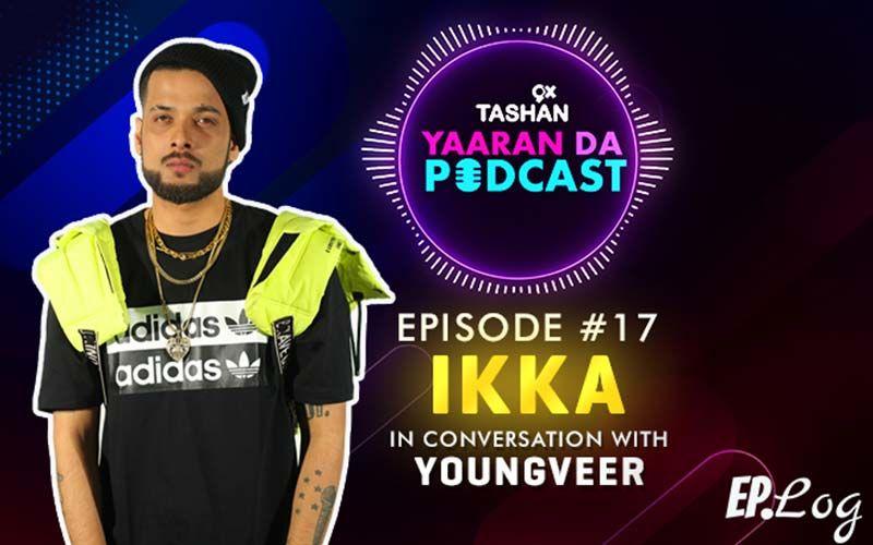9X Tashan Yaaran Da Podcast: Episode 17 With Ikka