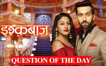 QUESTION OF THE DAY: Ishqbaaaz Is Going Off Air. Will You Miss It?