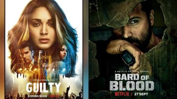 From Guilty To Bard Of Blood: Six Netflix Projects That Perfectly Captured The Essence Of India To Show The World