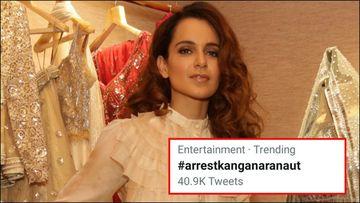 #ArrestKanganaRanaut Trends On Twitter; Actress' Team Reacts, 'Finally Movie Mafia PR Has Got Some Budget Paid Trend'