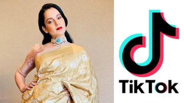 Kangana Ranaut Reacts To Ban On TikTok And Other Chinese Apps; Says, 'Better We Cut Their Roots'