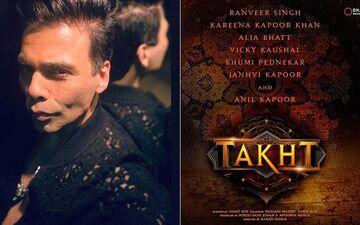 Karan Johar Clarifies 'Takht' Has Not Been Shelved; Calls The Film A Piece Of His Heart