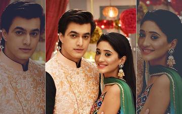 Shivangi Joshi And Mohsin Khan Aka Naira-Kartik's Life Will Change Tonight!