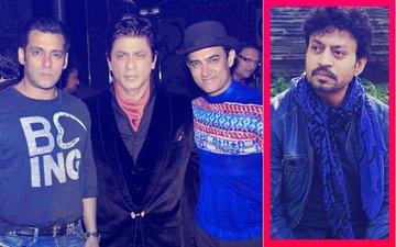 गंभीर बीमारी से जूझ रहे इरफान खान के लिए साथ आए तीनो खान-शाहरुख़, सलमान और आमिर