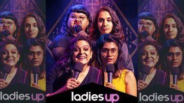 Ladies Up On Netflix: Kaneez Surka, Niveditha Prakasam, Supriya Joshi, Prashasti Singh's Comedy Special To Premiere Soon
