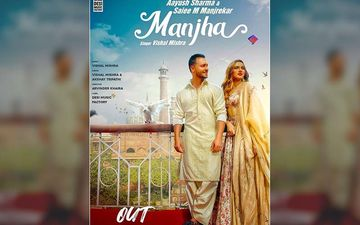 Manjha: Talented Marathi Starkid Saiee Manjrekar In A Romantic Music Video With Aayush Sharma After The Success Of Dabangg 3