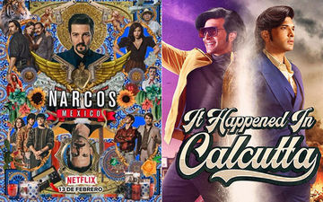 My List: Narcos Mexico Season 2, It Happened In Calcutta And Few More Web Shows That Are Binge-Worthy