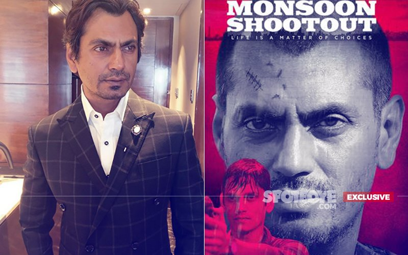 Here's THE REAL REASON Why Nawazuddin Siddiqui Is Not Promoting Monsoon Shootout