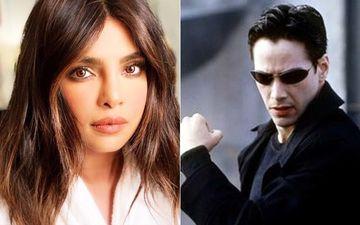 Priyanka Chopra Likely To Join The Stellar Cast Of Keanu Reeves' Matrix 4