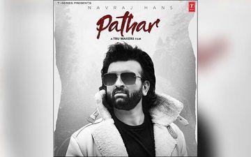 Navraj Hans Shares Poster Of His Next Upcoming Song 'Pathar'
