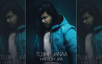 The Voice India Contestant Piyush Ambhore Returns With A Rock Balad Called Tujhe Jaana Hain Toh Jaa