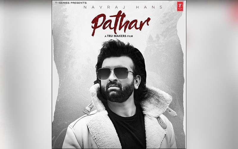 Navraj Hans's Next Song Pathar To Release On Nov 6