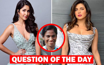 Who Is A Better Choice To Play PT Usha- Katrina Kaif Or Priyanka Chopra?