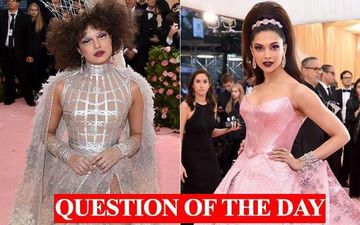 Priyanka Chopra Or Deepika Padukone, Whose Look From MET Gala Did You Like More?