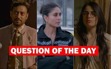 Did You Like The Trailer Of Irrfan-Kareena-Radhika Starrer Angrezi Medium?