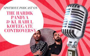 Podcast #27: Do Hardik Pandya & KL Rahul Deserve A Second Chance?