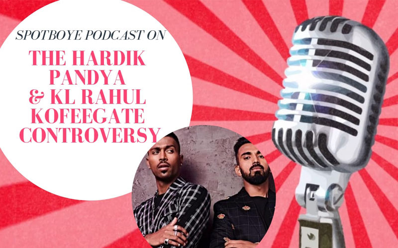 Podcast #17: Do Hardik Pandya & KL Rahul Deserve A Second Chance?