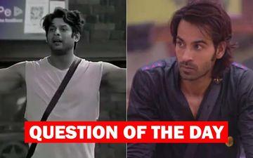 Bigg Boss 13: Who Should Be Sacked For Violence- Sidharth Shukla Or Arhaan Khan?