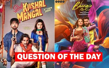 Which Film Are You Planning To Watch This Weekend- Sab Kushal Mangal Or Bhangra Paa Le?