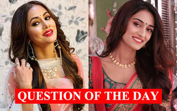 Who's Better In Kasautii Zindagii Kay 2- Hina Khan Or Erica Fernandes?