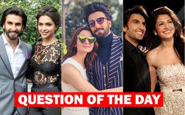 Ranveer Makes The Best On-Screen Jodi With Deepika, Alia Or Anushka?