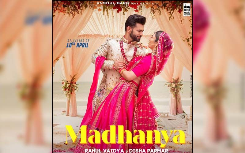 Madhanya : Rahul Vaidya And Disha Parmar Are Lost In Each Other's Eyes In The First Poster Of Their Upcoming Wedding Love Song