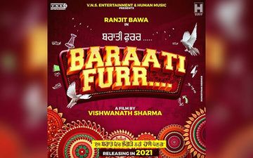 Baraati Furr: Ranjit Bawa Shares Poster Of His Next Film; To Release In July 2021