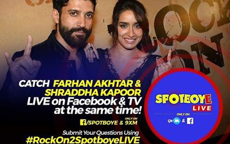 SPOTBOYE LIVE: Farhan Akhtar And Shraddha Kapoor Talk About Rock On!! 2 On Facebook And 9XM!
