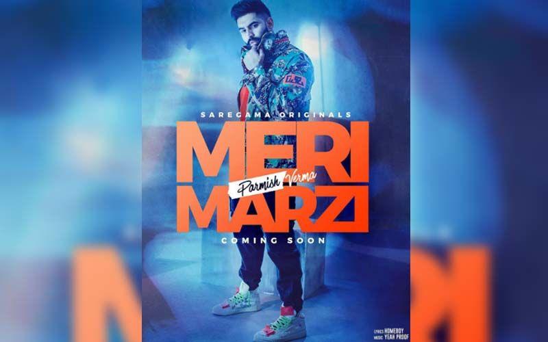 Catch 'Meri Marzi' By Parmish Verma Exclusively On 9X Tashan