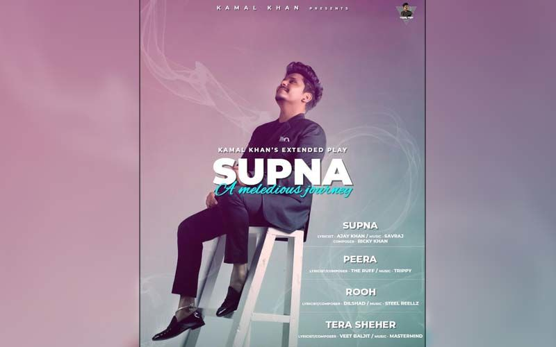 Supna: Kamal Khan Shares The Intro Of His Album First-Ever Album; Unveils The Release Date Too