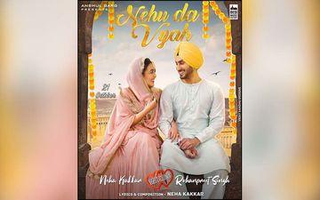 Neha Kakkar Shares Poster Of Her Next Song 'Nehu Da Vyah'