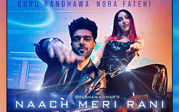 Guru Randhawa's Naach Meri Rani Starring Nora Fatehi Is Out