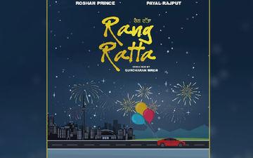 Roshan Prince, Payal Rajput To Pair Up In Gurcharan Singh's Rang Ratta
