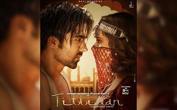 Titliaan: First Look Starring Sargun Mehta, Harrdy Sandhu Is Out; Song Releasing On Nov 9