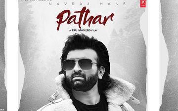 Navraj Hans's New Song Pathar Starring Maahi Sharma Is Out
