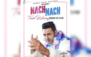 Gippy Grewal Drops The Teaser of His Upcoming Song 'Nach Nach'