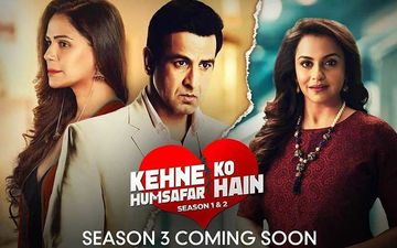 Kehne Ko Humsafar Hain Season 3: Ronit Roy-Mona Singh's Web Series To Have A Grand Digital Premiere - COMING SOON