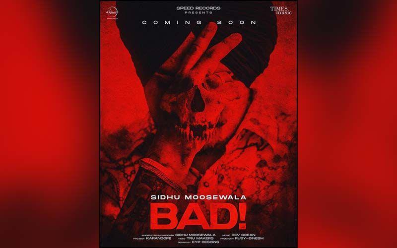 Sidhu Moosewala Shares Poster Of His Next Upcoming Song 'Bad'