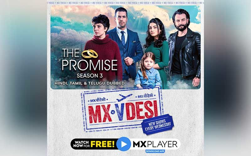 The Promise Season 3: 5 Reasons You Must Watch This Turkish Drama On MX Player