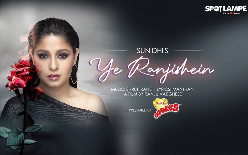 SpotlampE Song 'Ye Ranjishein' OUT: This Mellifluous Single By Sunidhi Chauhan Will Leave You Mesmerized