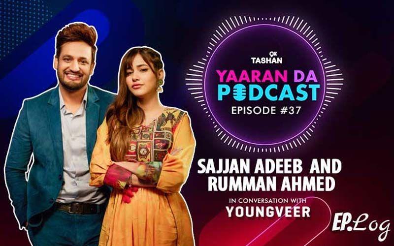 9X Tashan Yaaran Da Podcast: Episode 37 With Sajjan Adeeb And Rumman Ahmed