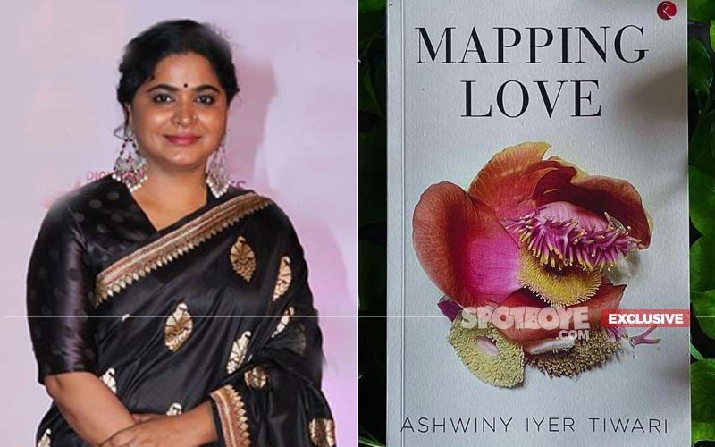 Ashwiny Iyer Tiwari On Her Debut Novel, Mapping Love: It's A Beautiful Story, Talks About The Redeeming Power Of Love-EXCLUSIVE