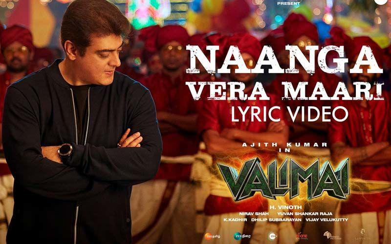 Vaalimai Special: Naanga Vera Maari Lyrical Song Featuring Thala Ajith's Ubercool Look Is OUT Now