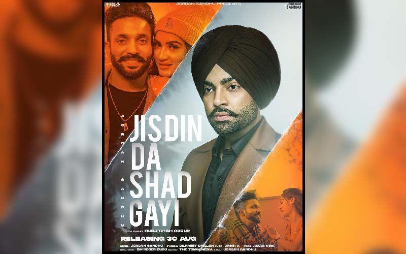 Jis Din Da Shad Gayi: Jordan Sandhu Impresses Everyone With His Latest Song Featuring Dilpreet Dhillon And Seerat Bajwa